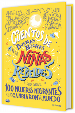 Cuentos de buenas noches para niñas rebeldes. 100 mujeres migrantes que cambia