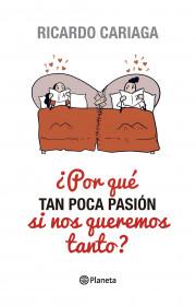 ¿Por qué tan poca pasión si nos queremos tanto?